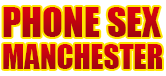 Phone Sex Manchester